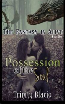 Possession of the Soul (The Fantasy is Alive #1)