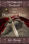 The Burning Boy (The Wildewood Chronicles Novellas #3)