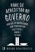 Pare de Acreditar no Governo by Bruno Garschagen