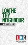 Loathe Thy Neighbour (Leading Britain's Conversation)