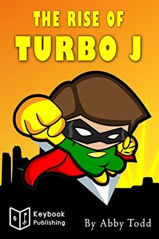 Books for Kids: The Rise of Turbo J (Bedtime Stories For Boys Ages 6-10): Kids Books - Bedtime Stories For Kids - Children's Books - Early Readers