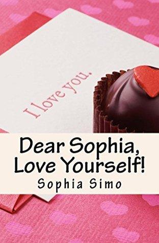 Dear sophia love yourself by sophia simo 25506863 thecheapjerseys Choice Image