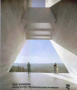 Yad Vashem: Moshe Safdie - The Architecture of Memory
