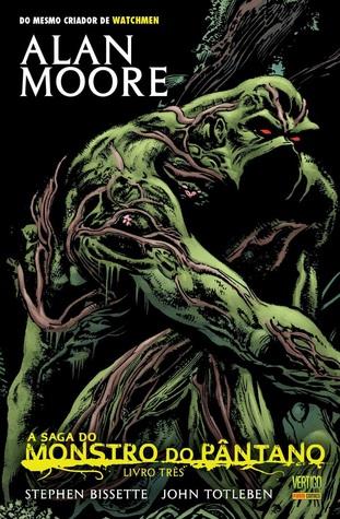 Téléchargez de nouveaux livres gratuits en ligne A Saga do Monstro do Pântano: Livro Três by Alan Moore Ilustrador: Stephen Bissette iBook
