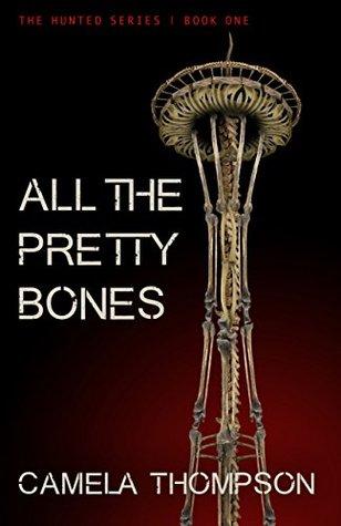 All The Pretty Bones(The Hunted 1)