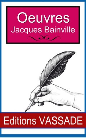 Jacques Bainville - Oeuvres -