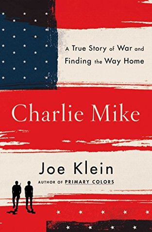 charlie mike a true story of heroes who brought their mission home by joe klein - Primary Colors Book