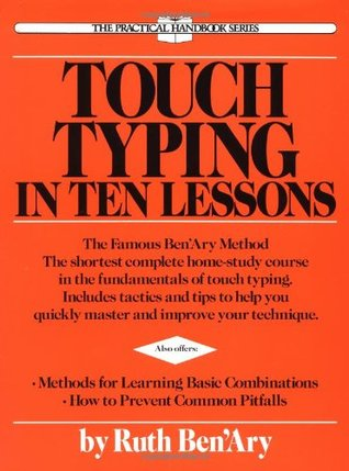 Touch Typing in Ten Lessons: A Home-Study Course with Complete Instructions in the Fundamentals of Touch Typewriting and Introducing the Basic Combinations Method