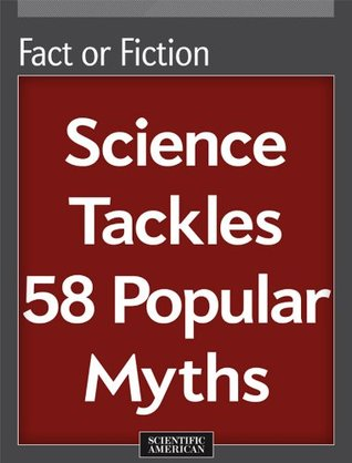 fact-or-fiction-science-tackles-58-popular-myths