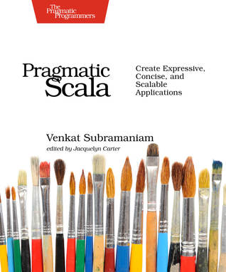 Pragmatic Scala Create Expressive Concise And Scalable Applications