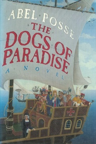 Image result for Abel Posse, Dogs of Paradise,