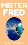 Mister Fred by Jill Pinkwater