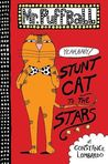 Stunt Cat to the Stars by Constance Lombardo