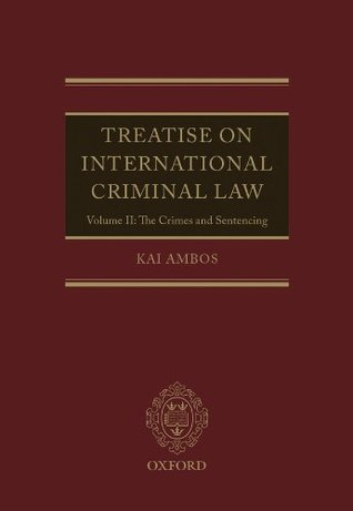 Treatise on International Criminal Law: Volume II: The Crimes and Sentencing: 2