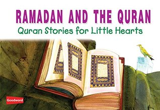 Ramadan and the Quran (goodword): Islamic Children's Books on the Quran, the Hadith, and the Prophet Muhammad