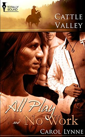 All Play & No Work(Cattle Valley 1)