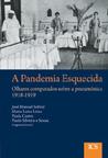 A pandemia esquecida: olhares comparados sobre a pneumónica (1918-1919)