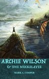 Archie Wilson & The Nuckelavee by Mark A. Cooper