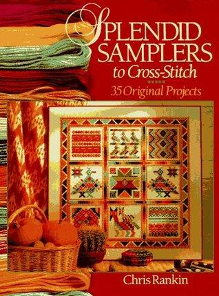 Splendid Samplers To Cross-Stitch by Chris Rankin