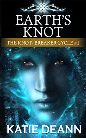 Earth's Knot (The Knot-Breaker Cycle, Book 1): A Fantasy Novella (The Knot - Breaker Cycle)