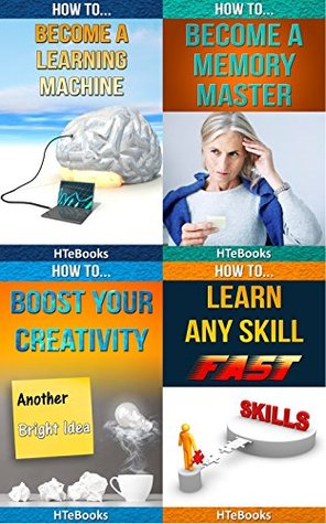 How To 4Pack - How To Become a Learning Machine, How To Become a Memory Master, How To Boost Your Creativity, How To Learn Any Skill Fast: 4 books in 1 (How To 4Packs Book 3)