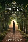 For Elise by Sarah M. Eden
