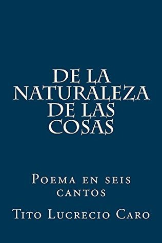 De la naturaleza de las cosas: Poema en seis cantos