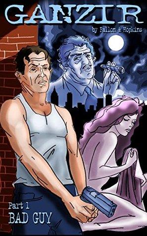 GANZIR - Part 1: Bad Guy (GANZIR - The Graphic Novel)
