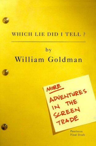 Which Lie Did I Tell: More Adventures in the Screen Trade book cover