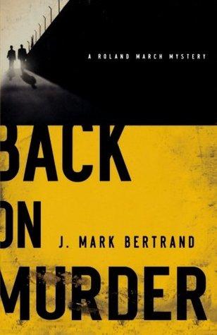 Back on Murder by J. Mark Bertrand