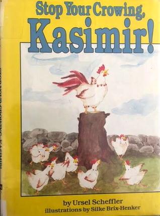 Stop Your Crowing, Kasimir!