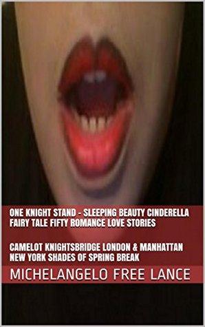 One Knight Stand - Sleeping Beauty Cinderella Fairy Tale Fifty Romance Love Stories: Camelot Knightsbridge London & Manhattan New York Shades of Spring Break (Good Knight Kiss Book 2)