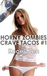 Horny Zombies Crave Tacos #1
