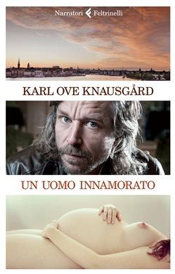 Ebook Un uomo innamorato by Karl Ove Knausgård PDF!