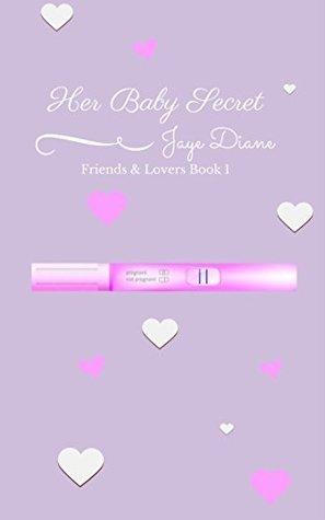 Her Baby Secret (Friends & Lovers Book 1)