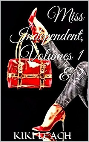 Miss Independent: Volumes 1 & 2 (Miss Independent, #1-2)