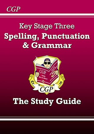 Spelling, Punctuation and Grammar for KS3 - Study Guide (CGP KS3 English)