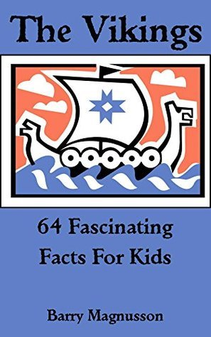 The Vikings: 64 Fascinating Facts For Kids
