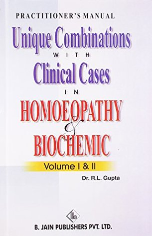Practitioners Manual Unique Combinations with Clinical Cases in Homoeopathic & Biochemic - Vol. 1 & 2