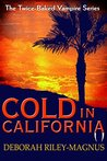 Cold In California by Deborah Riley-Magnus