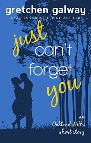 Just Can't Forget You (Oakland Hills, #3.5)