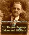 Somerset Maugham - Of Human Bondage, & The Moon and Sixpence
