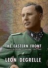The Eastern Front: Memoirs of a Waffen SS Volunteer, 1941-1945