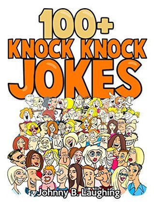 Jokes for Kids: 100+ Knock Knock Jokes for Kids: Knock Knock Jokes Collection - Funny Jokes - Jokes for Kids