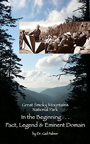 GSMNP: In the Beginning...Fact, Legend & Eminent Domain