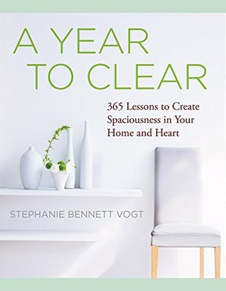 A Year to Clear by Stephanie Bennett Vogt