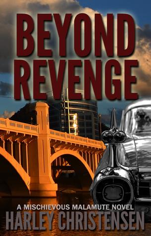 Beyond Revenge (Mischievous Malamute, #2)