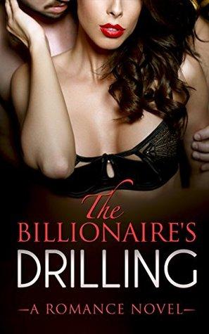 The Billionaire's Drilling