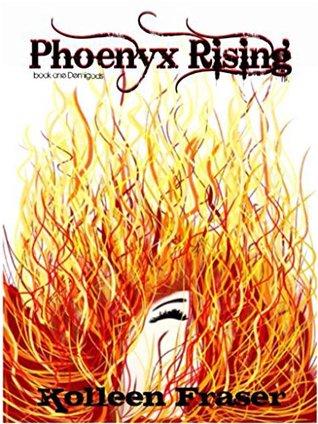 Phoenyx Rising (Demigods, 1)