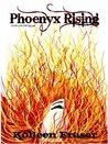 Phoenyx Rising by Kolleen Fraser